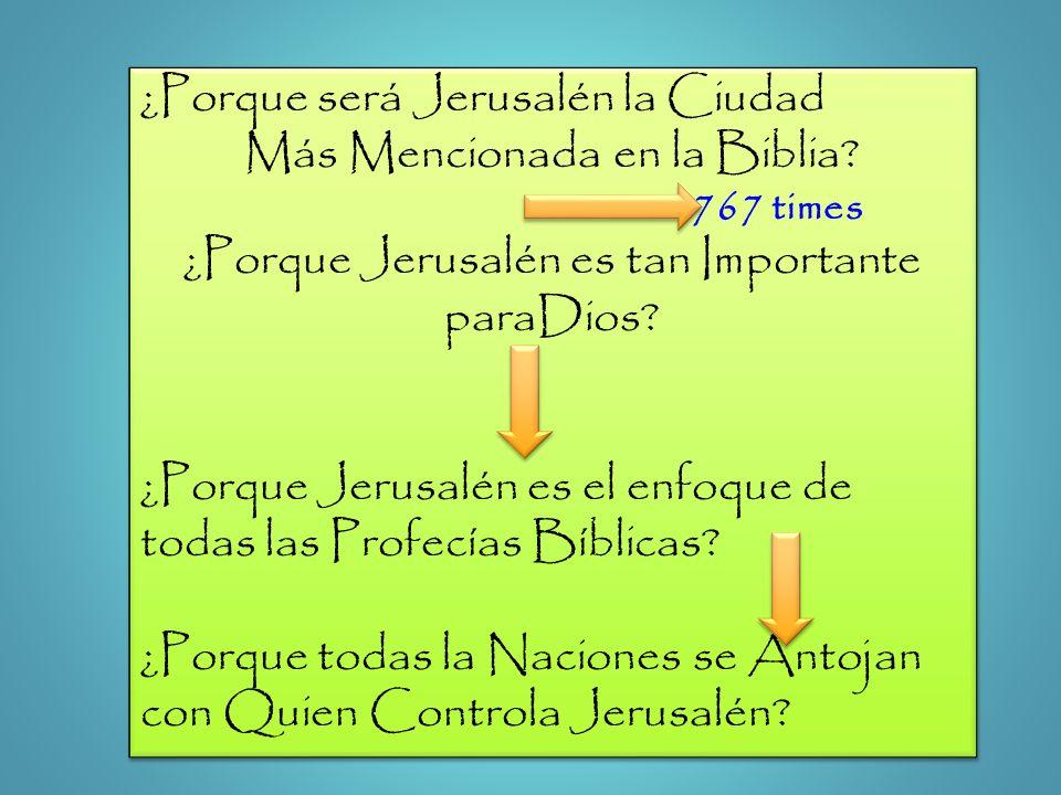 ¿Porque será Jerusalén la Ciudad Más Mencionada en la Biblia