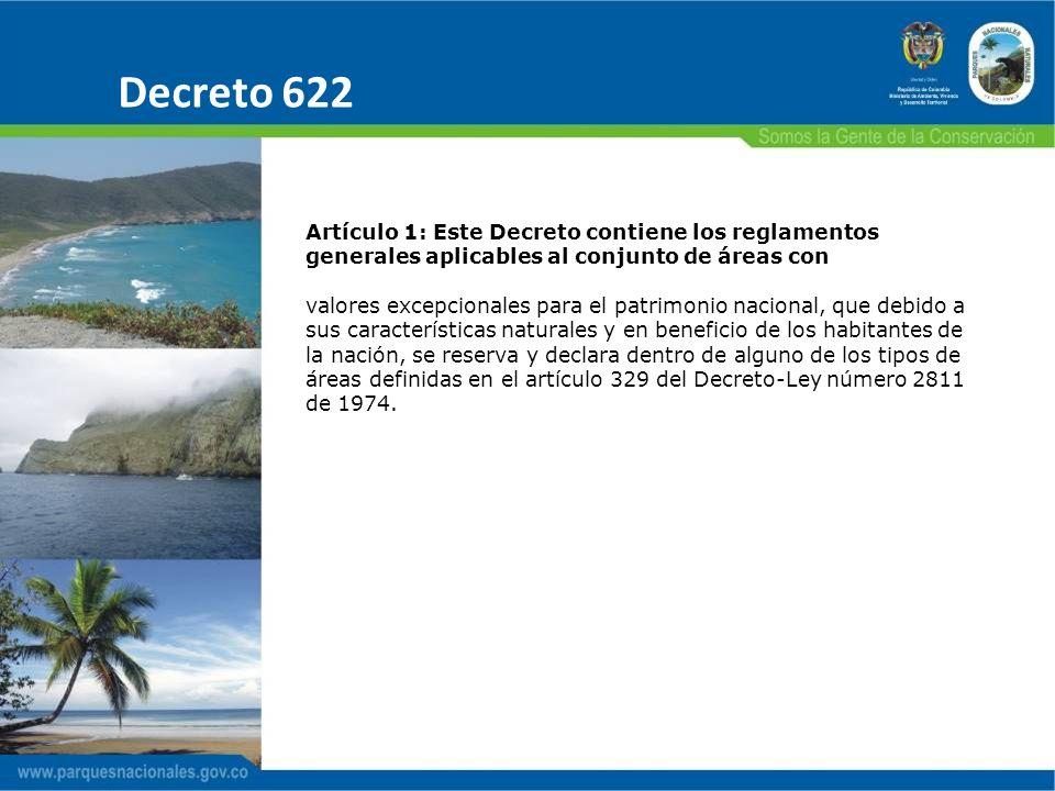 Decreto 622 Artículo 1: Este Decreto contiene los reglamentos generales aplicables al conjunto de áreas con.