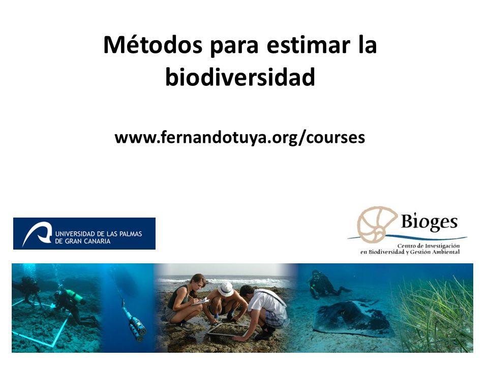 Métodos para estimar la biodiversidad www.fernandotuya.org/courses
