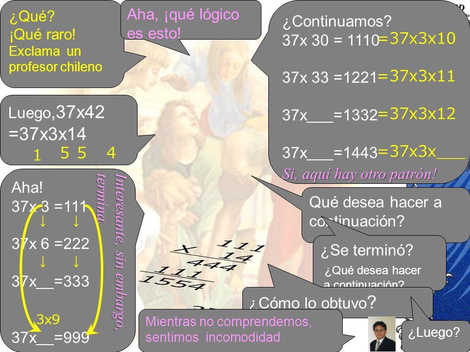 111 X 14 444 111_ 1554 37x3= 37x6= =37x3x14 Aha, ¡qué lógico es esto!