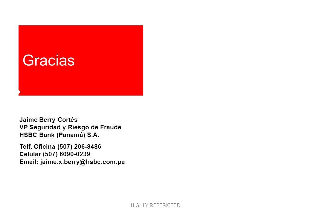 Gracias Jaime Berry Cortés VP Seguridad y Riesgo de Fraude