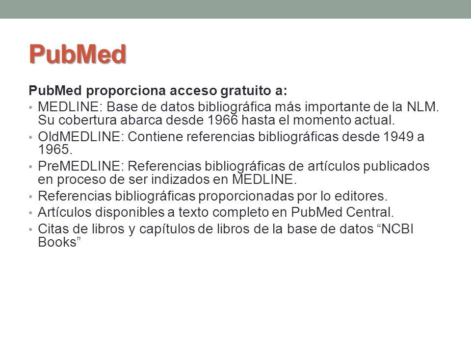 PubMed PubMed proporciona acceso gratuito a: