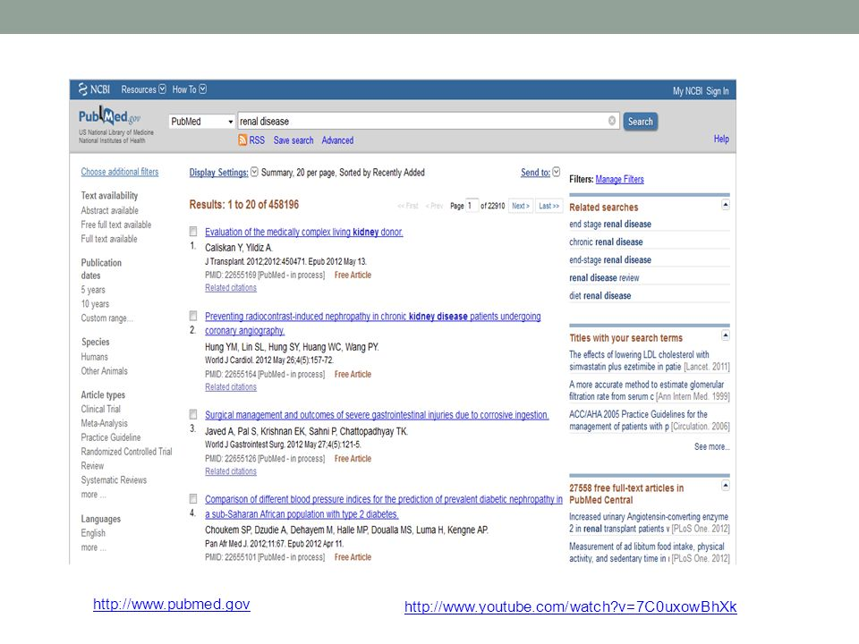 http://www.pubmed.gov http://www.youtube.com/watch v=7C0uxowBhXk