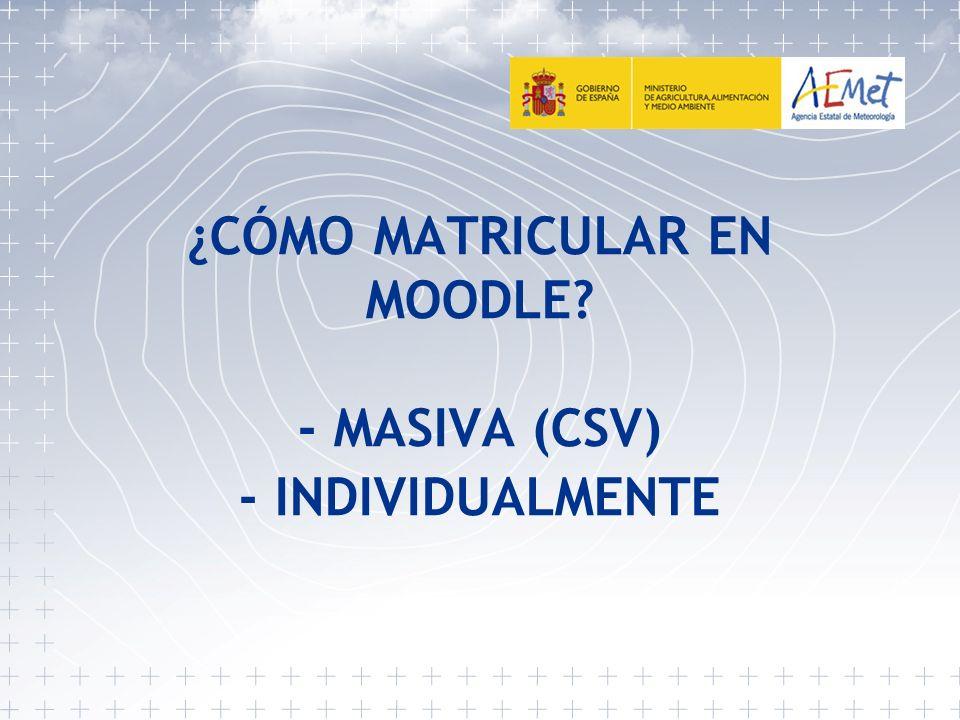 ¿CÓMO MATRICULAR EN MOODLE - MASIVA (CSV) - INDIVIDUALMENTE