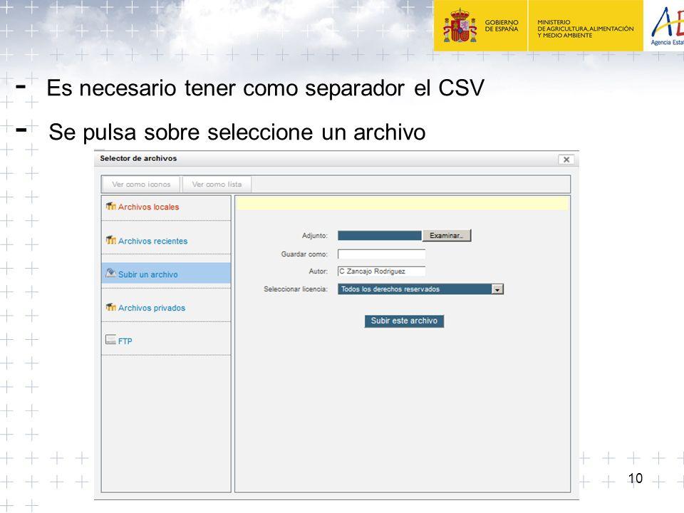 - Es necesario tener como separador el CSV - Se pulsa sobre seleccione un archivo
