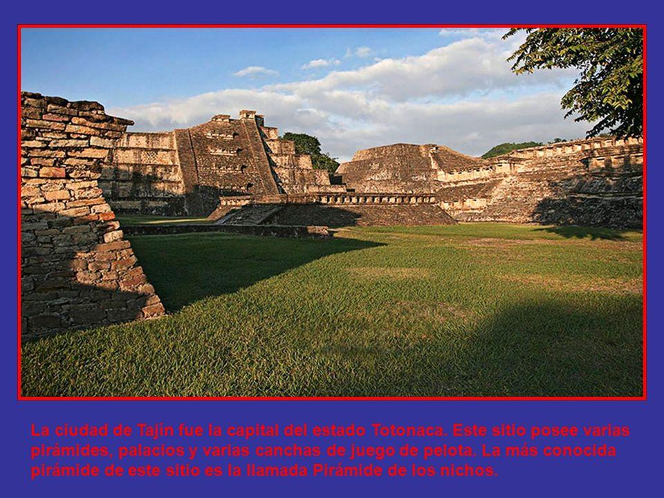 La ciudad de Tajín fue la capital del estado Totonaca