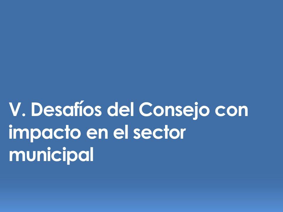 V. Desafíos del Consejo con impacto en el sector municipal