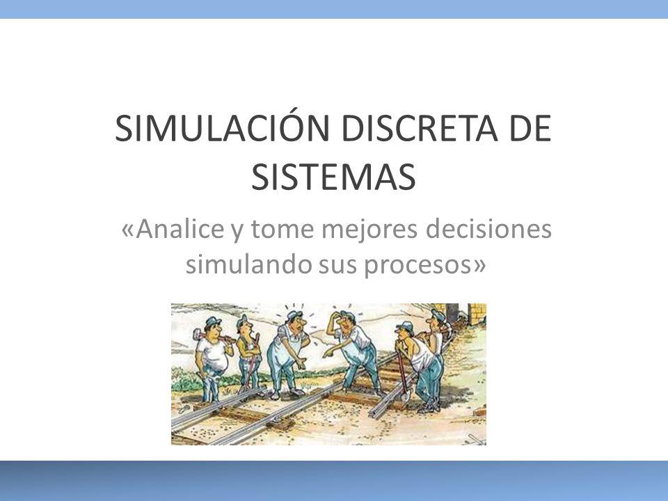 SIMULACIÓN DISCRETA DE SISTEMAS