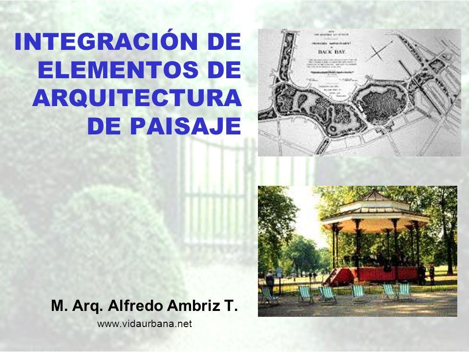 INTEGRACIÓN DE ELEMENTOS DE ARQUITECTURA DE PAISAJE