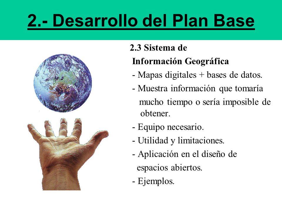 2.- Desarrollo del Plan Base