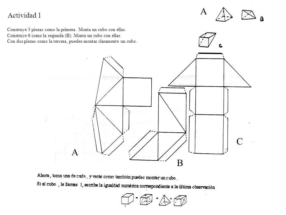 A Actividad 1. Construye 3 piezas como la primera. Monta un cubo con ellas. Construye 6 como la segunda (B). Monta un cubo con ellas.