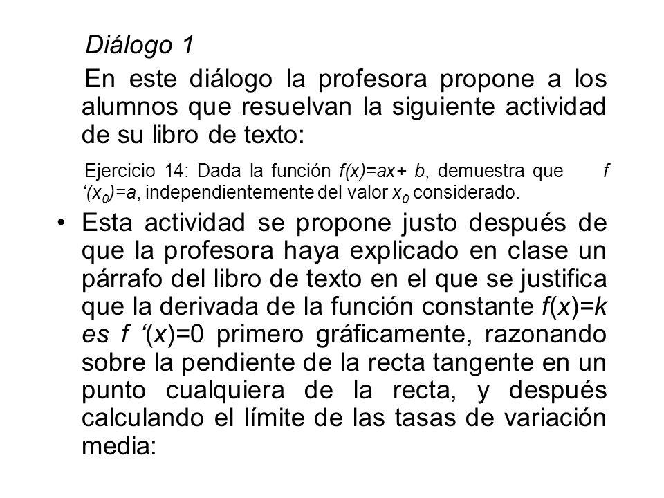 Diálogo 1 En este diálogo la profesora propone a los alumnos que resuelvan la siguiente actividad de su libro de texto:
