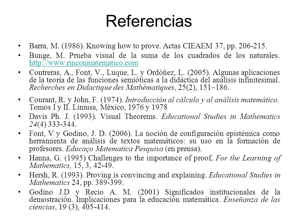 Referencias Barra, M. (1986). Knowing how to prove. Actas CIEAEM 37, pp