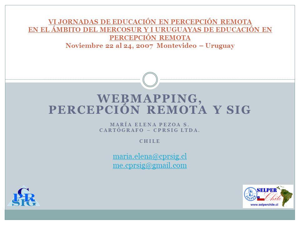 WEBMAPPING, PERCEPCIÓN REMOTA Y SIG Cartógrafo – CPRSIG Ltda.