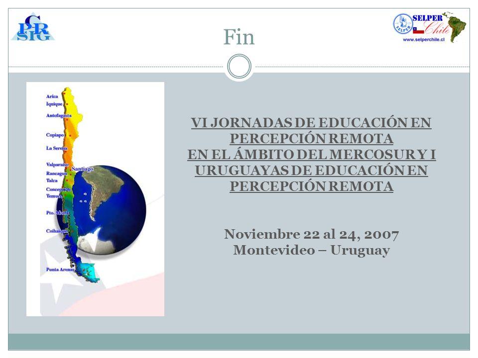 Fin VI JORNADAS DE EDUCACIÓN EN PERCEPCIÓN REMOTA EN EL ÁMBITO DEL MERCOSUR Y I URUGUAYAS DE EDUCACIÓN EN PERCEPCIÓN REMOTA.