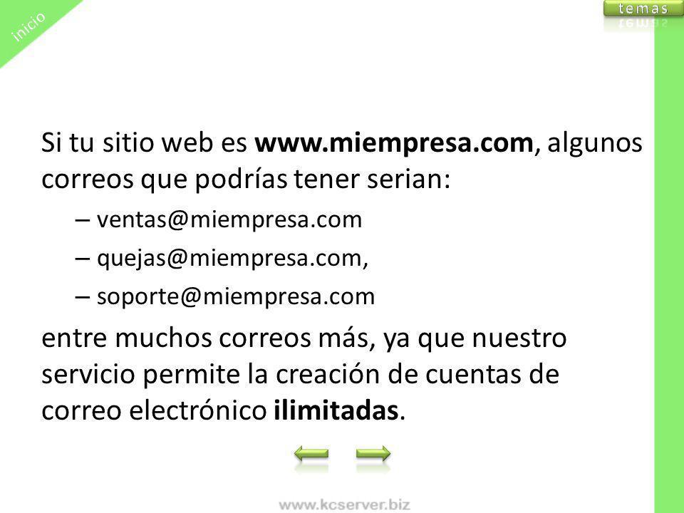 inicio temas. Si tu sitio web es www.miempresa.com, algunos correos que podrías tener serian: ventas@miempresa.com.