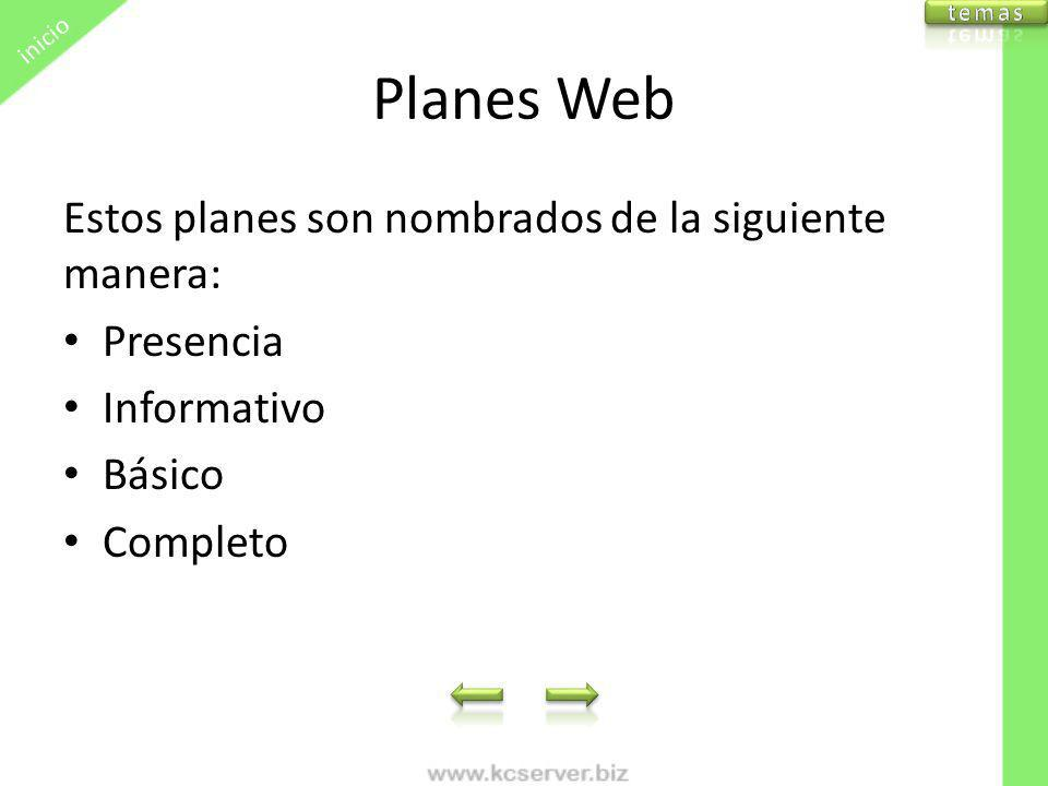 Planes Web Estos planes son nombrados de la siguiente manera: