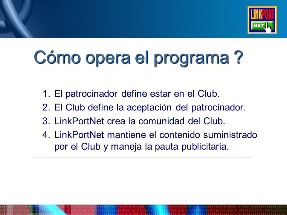 Cómo opera el programa El patrocinador define estar en el Club.
