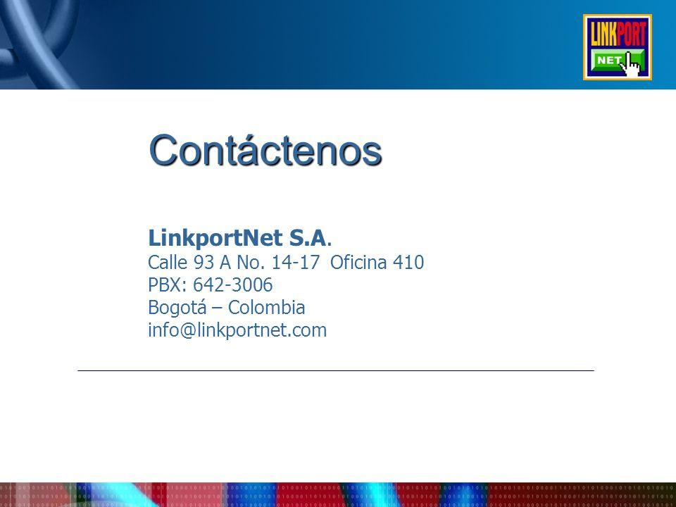 Contáctenos LinkportNet S.A. Calle 93 A No. 14-17 Oficina 410
