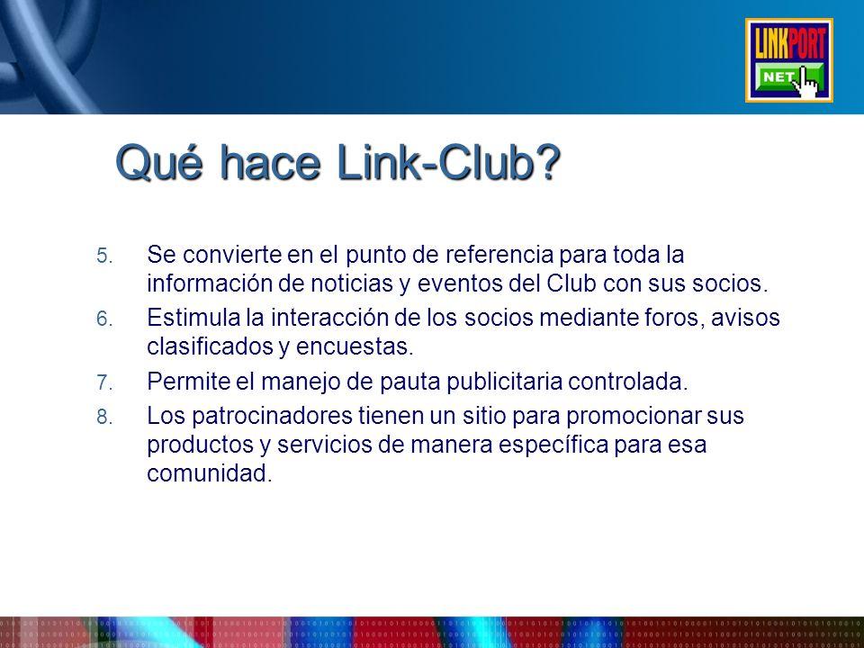 Qué hace Link-Club Se convierte en el punto de referencia para toda la información de noticias y eventos del Club con sus socios.