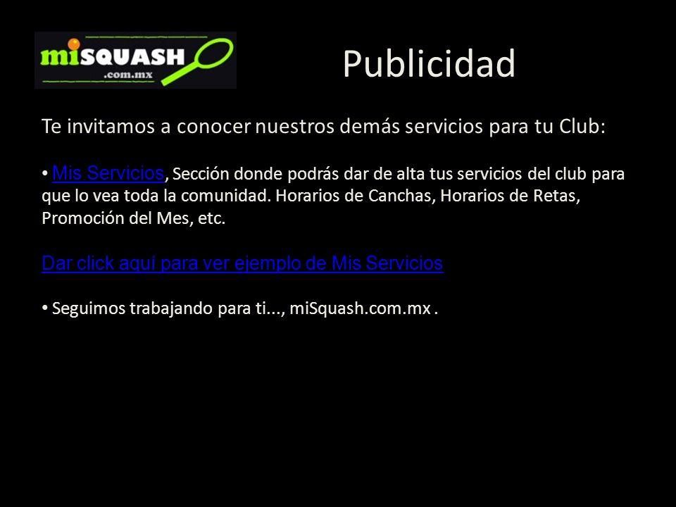 Publicidad Te invitamos a conocer nuestros demás servicios para tu Club: