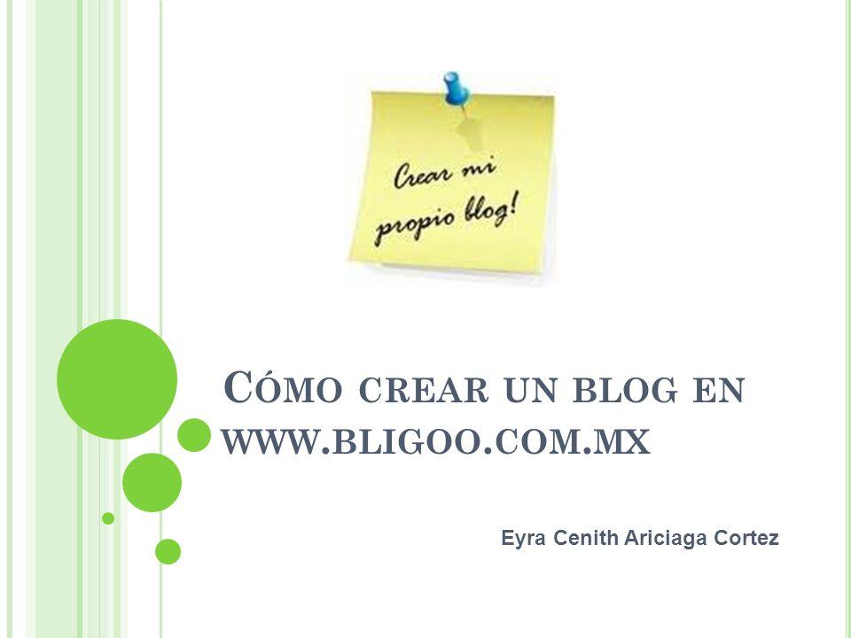 Cómo crear un blog en www.bligoo.com.mx