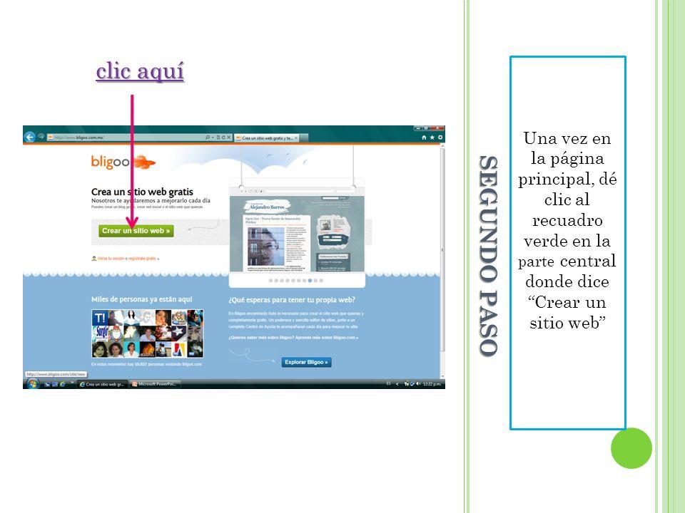 clic aquí Una vez en la página principal, dé clic al recuadro verde en la parte central donde dice Crear un sitio web