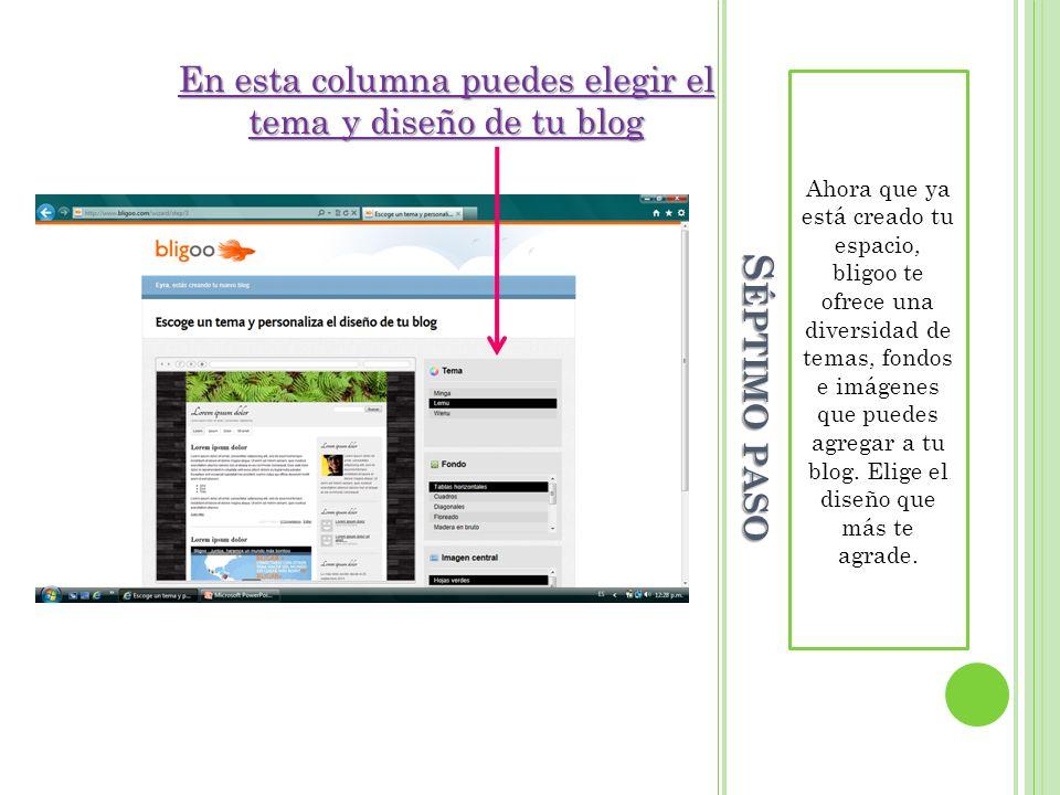 En esta columna puedes elegir el tema y diseño de tu blog
