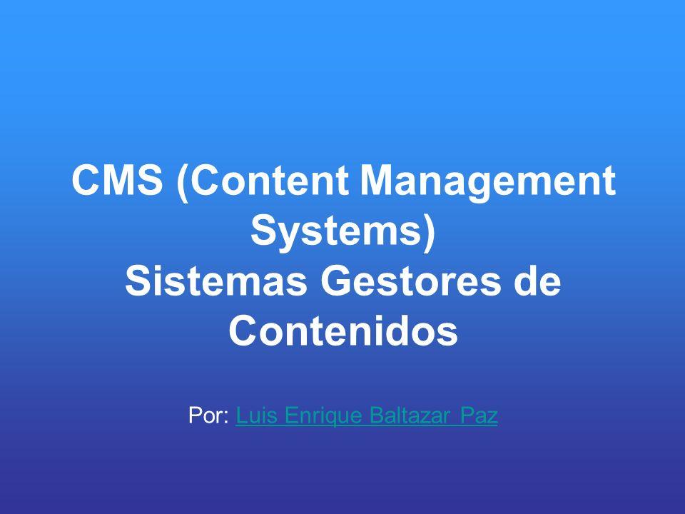 CMS (Content Management Systems) Sistemas Gestores de Contenidos