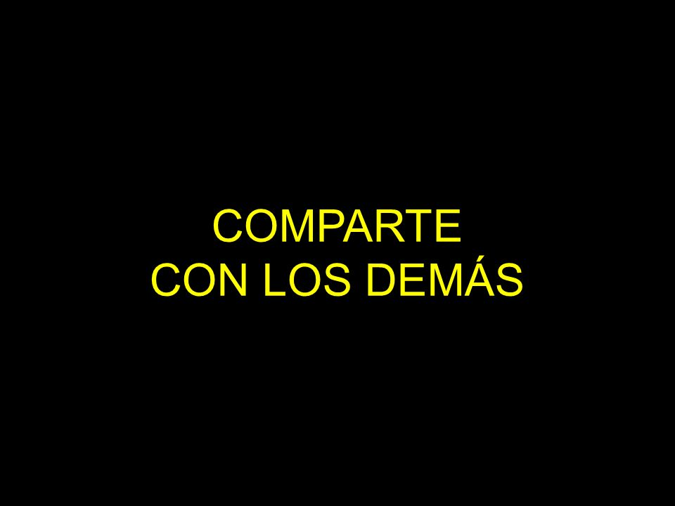COMPARTE CON LOS DEMÁS