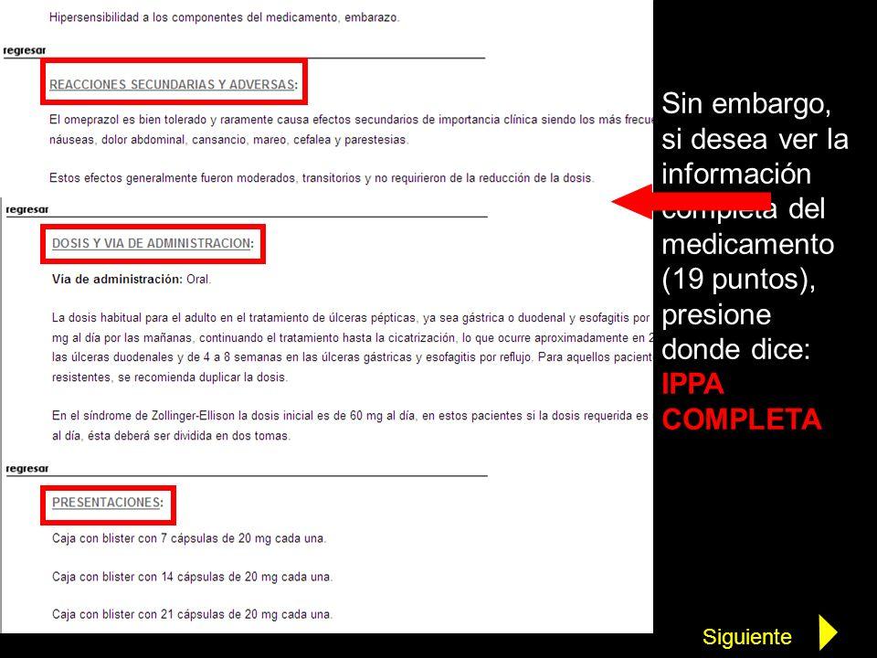Sin embargo, si desea ver la información completa del medicamento (19 puntos), presione donde dice: IPPA COMPLETA
