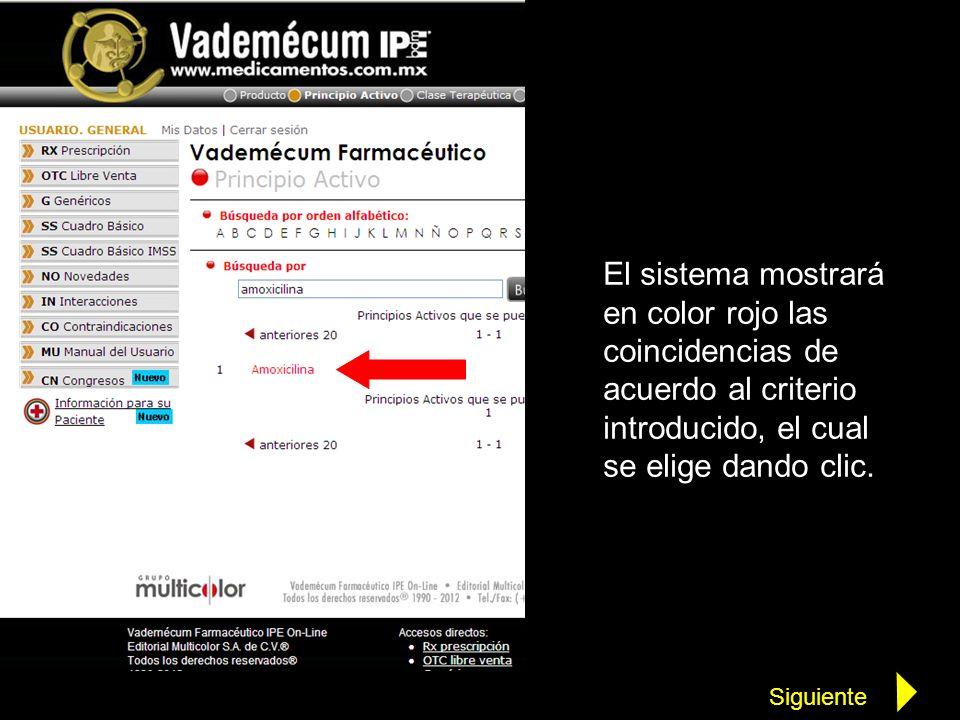 El sistema mostrará en color rojo las coincidencias de acuerdo al criterio introducido, el cual se elige dando clic.