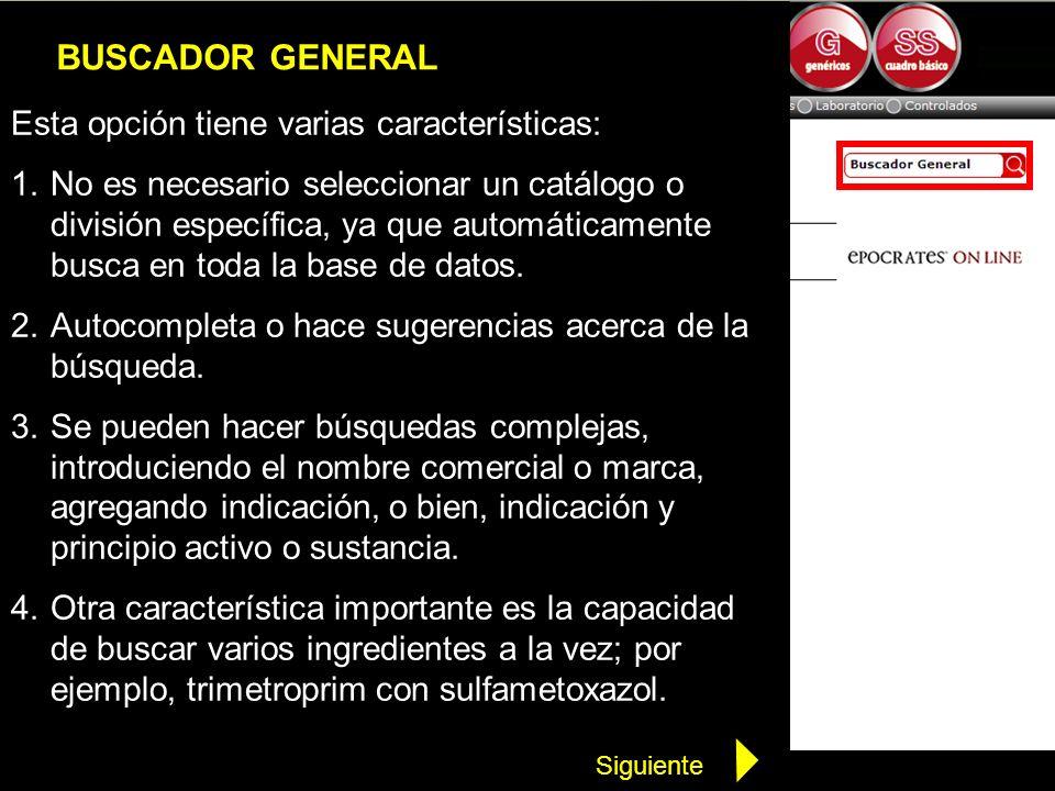 BUSCADOR GENERAL Esta opción tiene varias características: