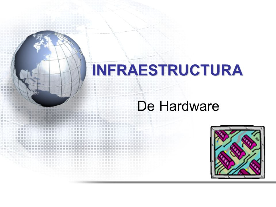 INFRAESTRUCTURA De Hardware