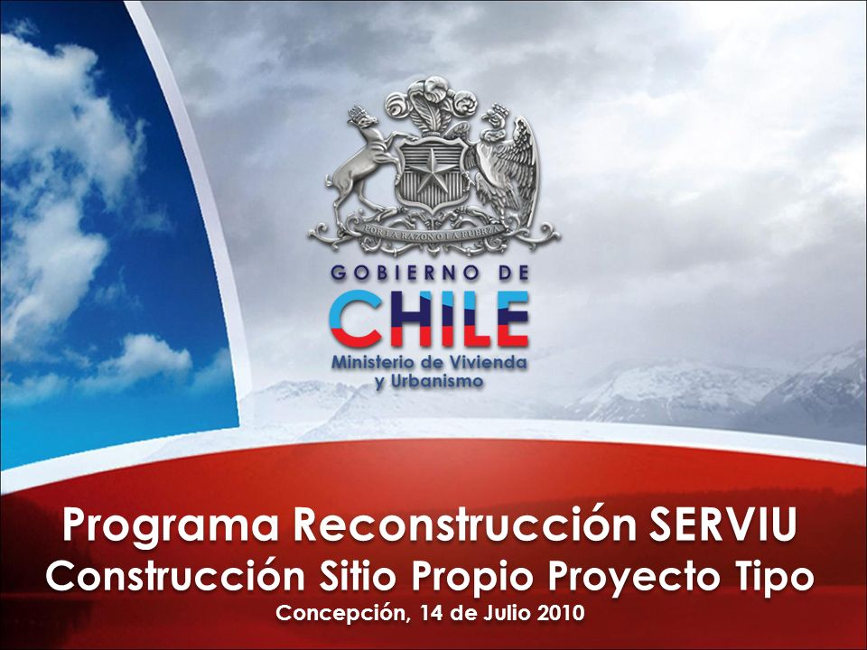 Programa Reconstrucción SERVIU Construcción Sitio Propio Proyecto Tipo Concepción, 14 de Julio 2010