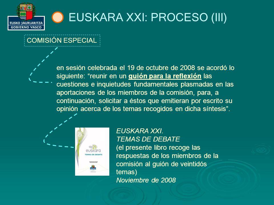 EUSKARA XXI: PROCESO (III)
