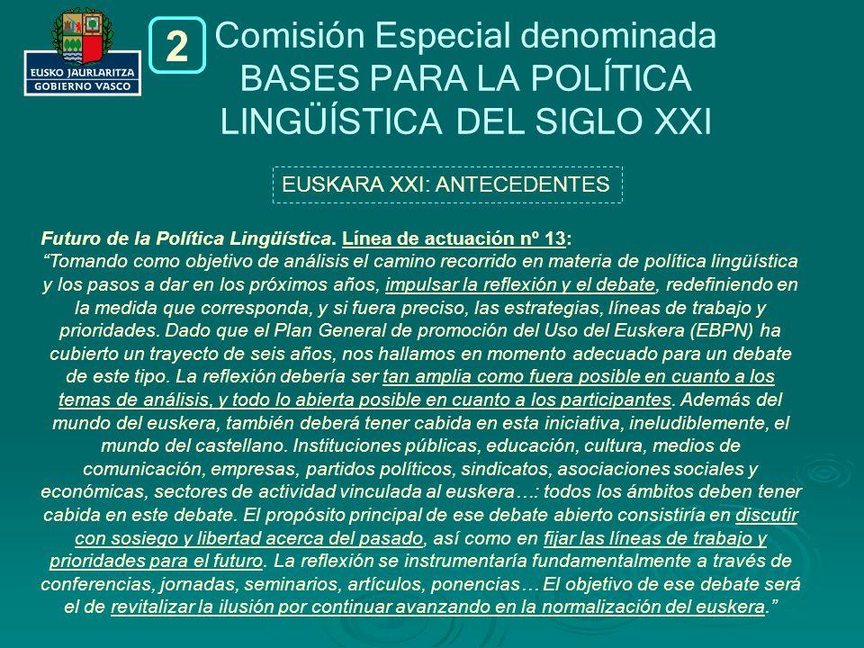 Comisión Especial denominada BASES PARA LA POLÍTICA LINGÜÍSTICA DEL SIGLO XXI