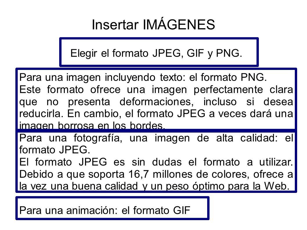 Elegir el formato JPEG, GIF y PNG.
