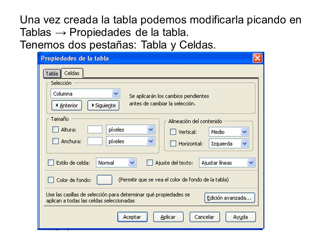 Una vez creada la tabla podemos modificarla picando en Tablas → Propiedades de la tabla.