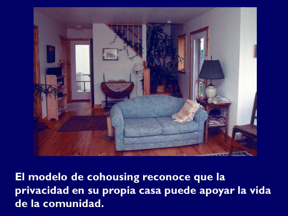 El modelo de cohousing reconoce que la privacidad en su propia casa puede apoyar la vida de la comunidad.