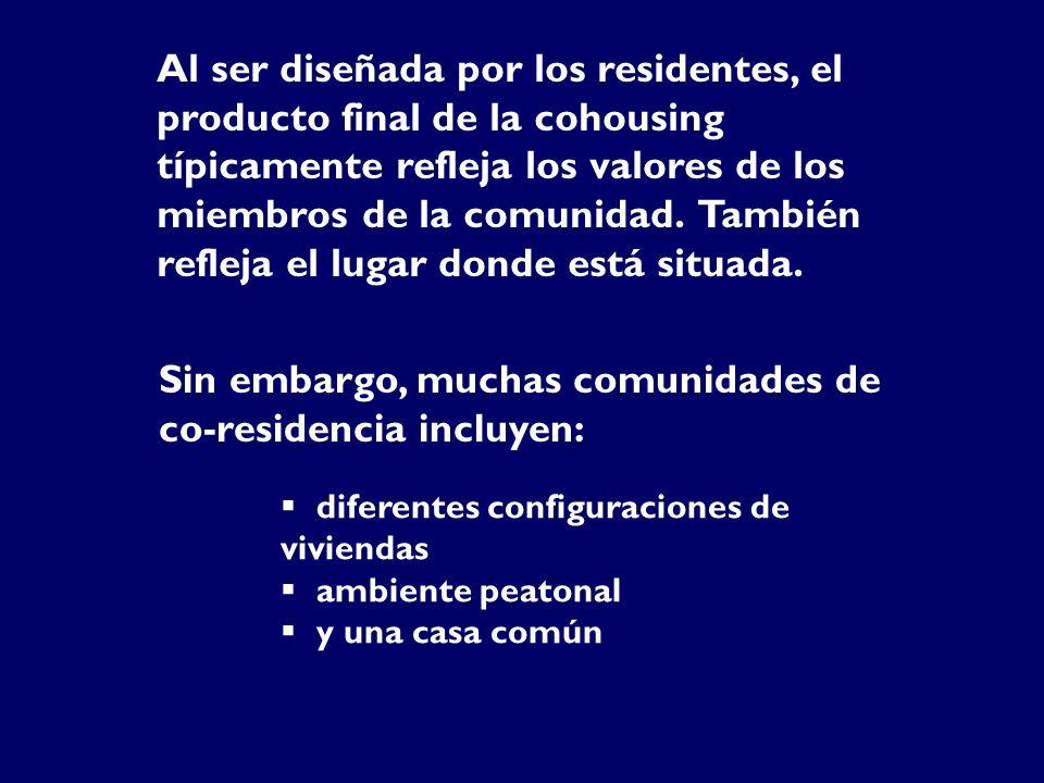Sin embargo, muchas comunidades de co-residencia incluyen: