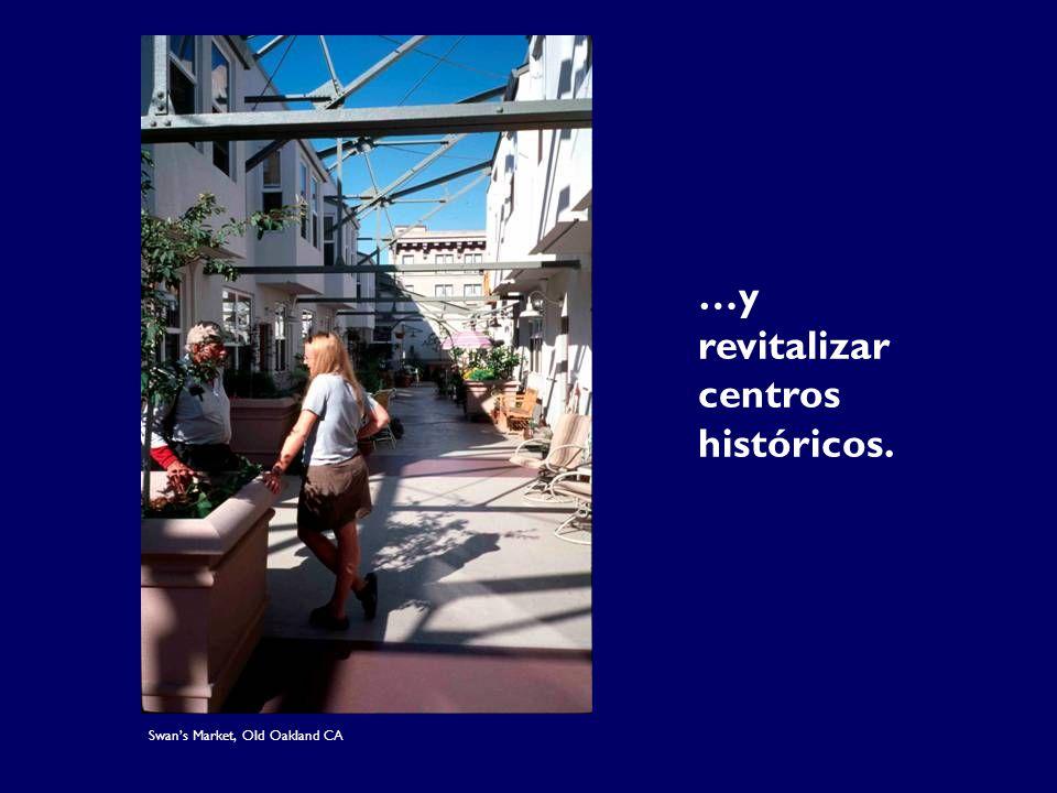 …y revitalizar centros históricos.