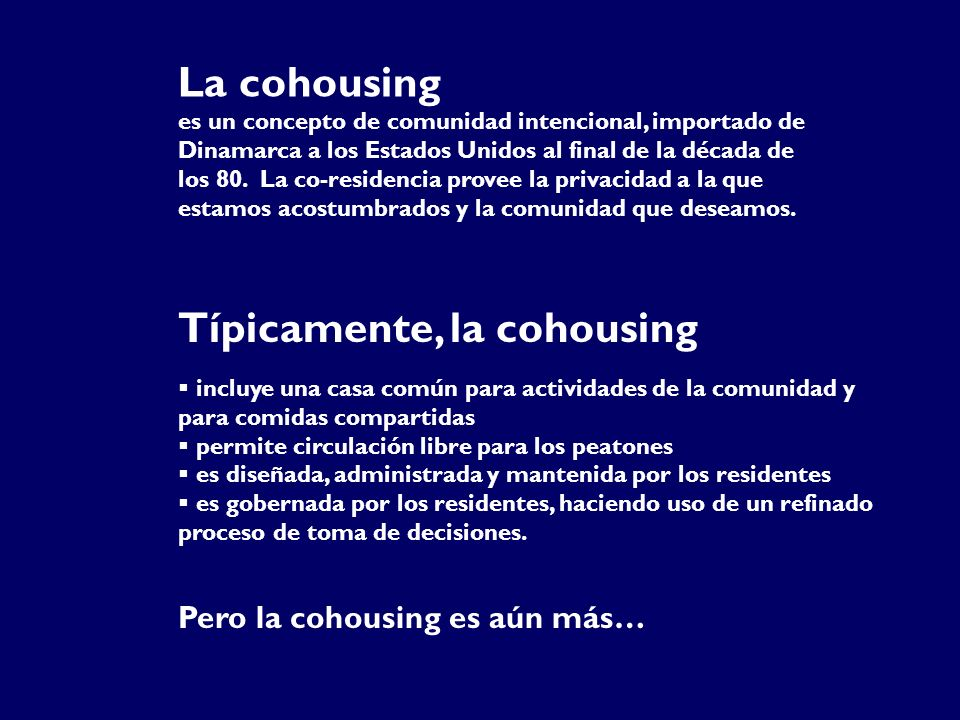 Típicamente, la cohousing
