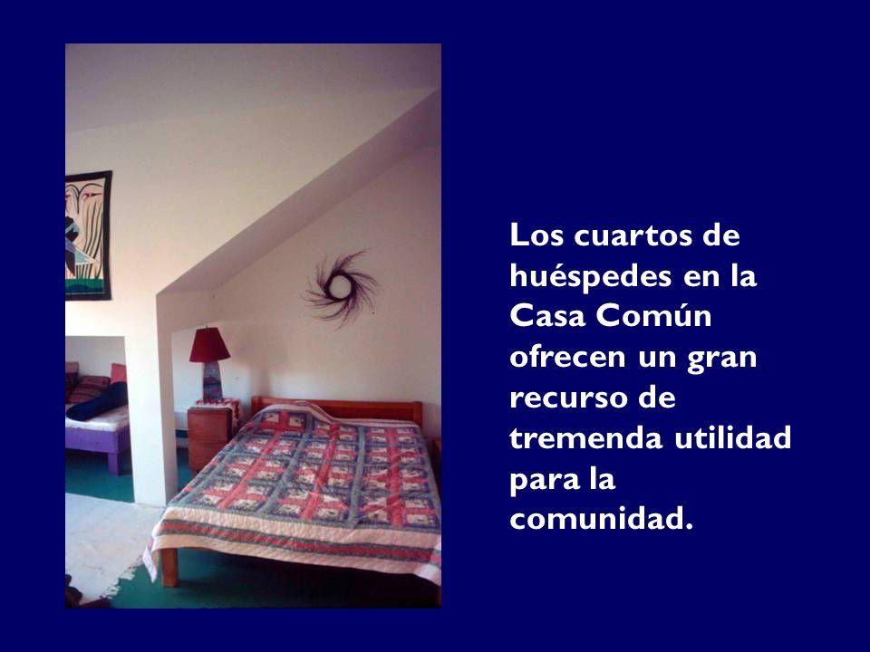 Los cuartos de huéspedes en la Casa Común ofrecen un gran recurso de tremenda utilidad para la comunidad.