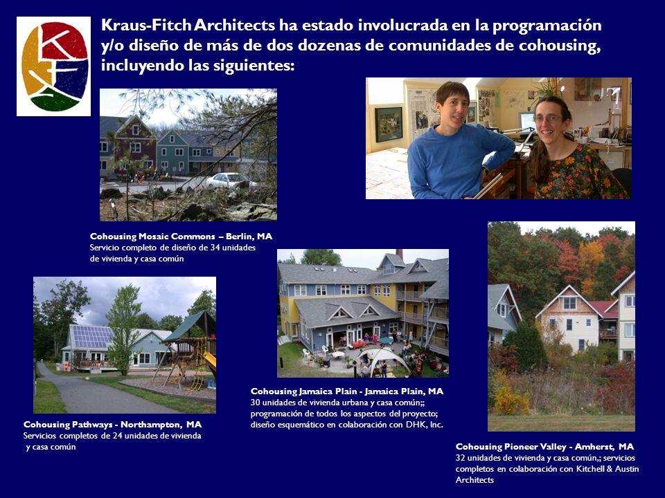 Kraus-Fitch Architects ha estado involucrada en la programación y/o diseño de más de dos dozenas de comunidades de cohousing, incluyendo las siguientes: