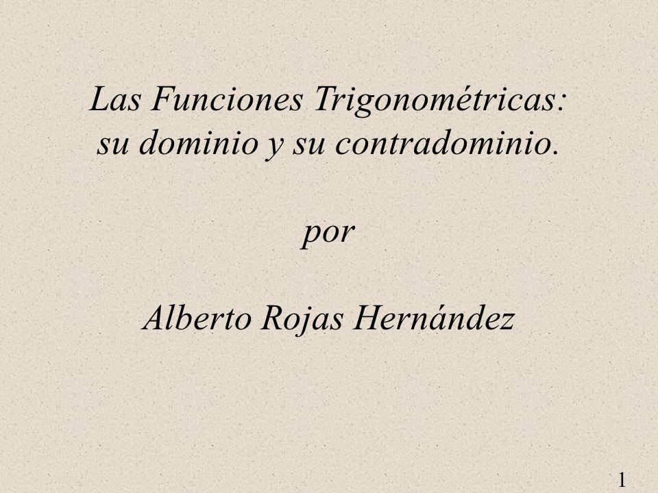 Las Funciones Trigonométricas: su dominio y su contradominio. por