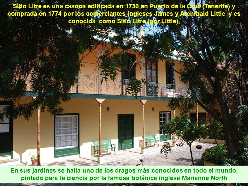 Sitio Litre es una casona edificada en 1730 en Puerto de la Cruz (Tenerife) y comprada en 1774 por los comerciantes ingleses James y Archibald Little y es conocida como Sitio Litre (por Little),