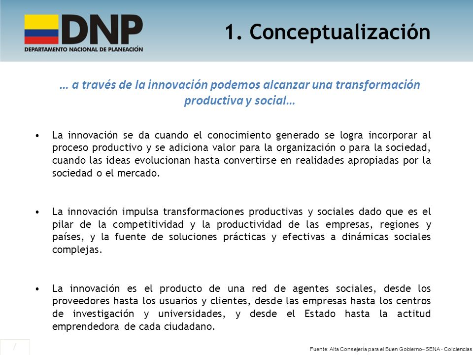 1. Conceptualización … a través de la innovación podemos alcanzar una transformación productiva y social…