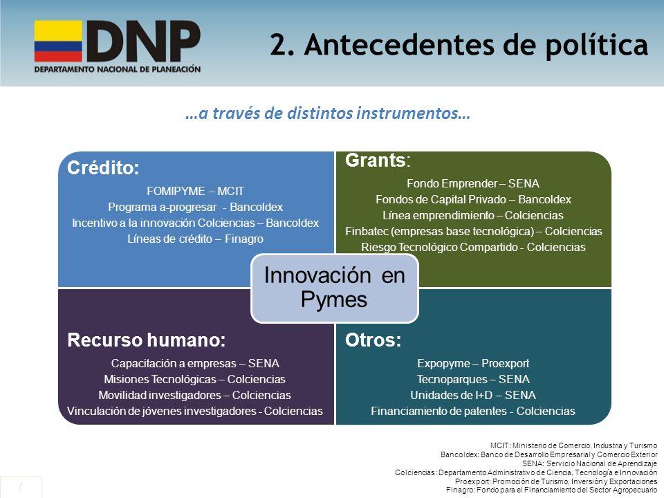 2. Antecedentes de política …a través de distintos instrumentos…