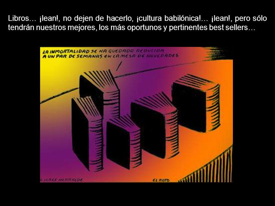 Libros… ¡lean. , no dejen de hacerlo, ¡cultura babilónica. … ¡lean